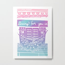 Living For You Is Easy Living Metal Print