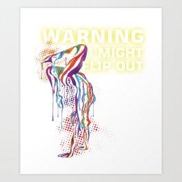 warning i might flip out gymnastics shirt Art Print