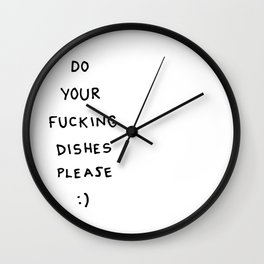 do your fucking dishes please :) Wall Clock