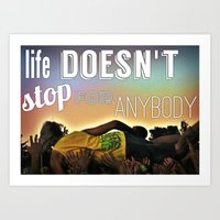 Life Doesn't Stop For Anybody Art Print