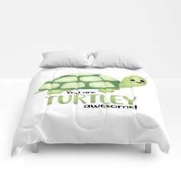 You Are Turtley Awesome! Comforters