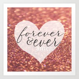 Forever And Ever Amen. Art Print