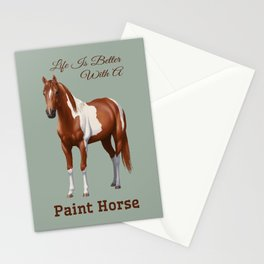 Life Is Better With A Paint Horse Chestnut Pinto Stationery Cards