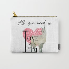 All You Need Is Love And Llamas - Alpaca Love, South America, Love, Mothers Day Carry-All Pouch