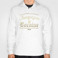 cocaine Hoodies featuring Champagne & Cocaine by RooDesign