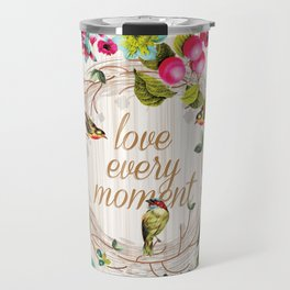 Love every Moment Travel Mug
