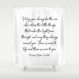 May you always be the one Shower Curtain