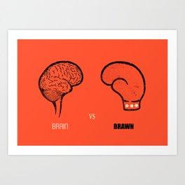 Brain vs Brawn Art Print