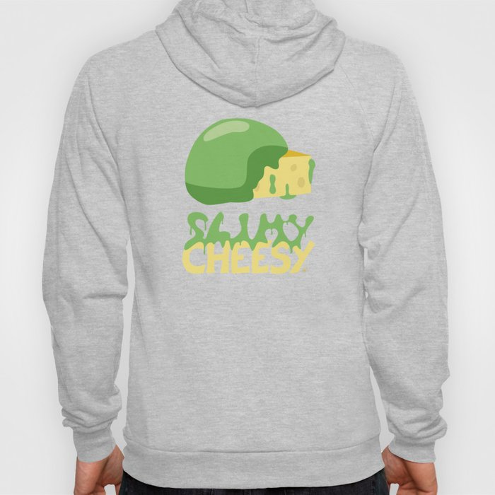 Slimy cheesy Hoody