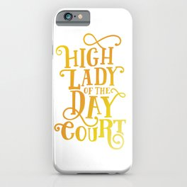 High Lady Day Court - ACOTAR iPhone Case