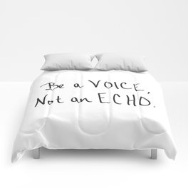 Be a Voice, Not an Echo. Quote Comforters