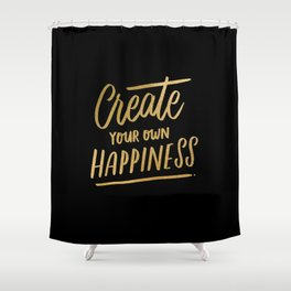 Create Your Own Happiness Shower Curtain