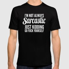 I'm Not Always Sarcastic Black Mens Fitted Tee X-LARGE