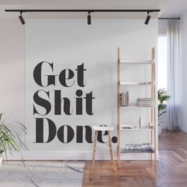 Get Sh T Done Wall Mural