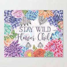Stay Wild Flower Child - Boho Hippy Florals Canvas Print