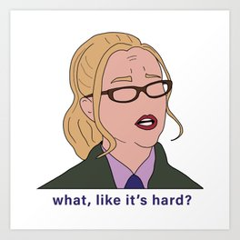 Elle Woods Lawyer (What Like It's Hard) Art Print