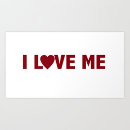 I Love Me! Art Print