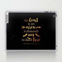 The Heart Is An Arrow - Six of Crows Leigh Bardugo (B) Laptop & iPad Skin