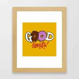 Good Donuts! Framed Art Print