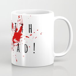 """Off with his head"" Deadly habits. Coffee Mug"
