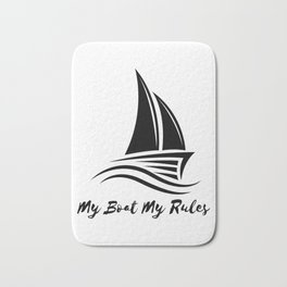 My Boat My Rules Funny Captain Gift Men Women Bath Mat