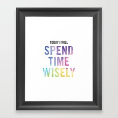 New Year's Resolution - TODAY I WILL SPEND TIME WISELY Framed Art Print