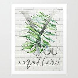 YOU matter! Motivating Quote. silver, bricks Art Print
