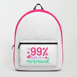 99% Sure Mermaid Funny Quote Backpack