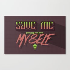 Save me from myself Canvas Print