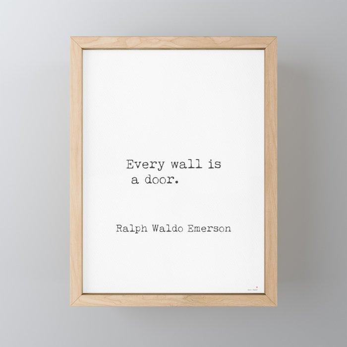 Every wall is a door. Ralph Waldo Emerson Framed Mini Art Print