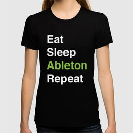Eat Sleep Ableton Repeat T-shirt