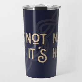 But Its Home Potter Claw Travel Mug