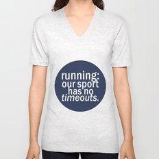 Our Sport Has No Timeouts.  Unisex V-Neck
