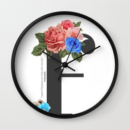 """""""I paint flowers so they will not die."""" Frida Kahlo. Wall Clock"""