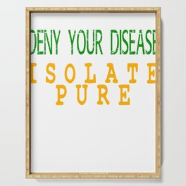 """Deny Your Disease Isolate Pure"" tee design. Show seriousness with this nice and cute tee design!  Serving Tray"