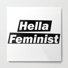 Hella Feminist v2 Metal Print
