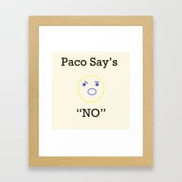 Paco says Framed Art Print
