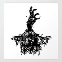THEY DO EXIST! Art Print