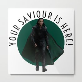 your saviour is here Metal Print