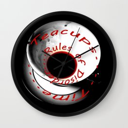 Teacups....Time....Rules Of Disorder Wall Clock