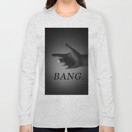 BANG. Long Sleeve T-shirt