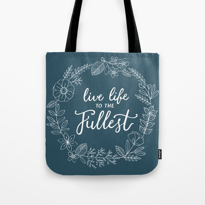 Live Life to the Fullest Tote Bag by newburydesigns