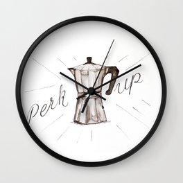 Perk Up - Percolator coffee cheer Wall Clock