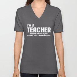 I'm A Teacher Funny Quote Unisex V-Neck