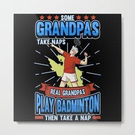 Badminton Grandpa Sport Hobby Shuttlecock Gift Metal Print