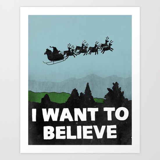 I Want To Believe (in Santa) Art Print