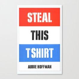 Steal This T Shirt Canvas Print