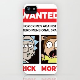 Rick and Morty Wanted! T-Shirt iPhone Case