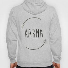 karma do good things what you do comes back to you inspired new 2018 wisdom simple word concept idea Hoody
