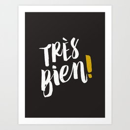 Très Bien on Black Art Print